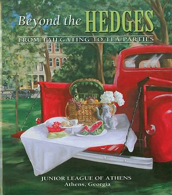 Beyond the Hedges: From Tailgating to Tea Parties 9780979659003