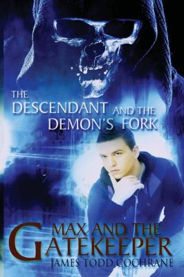 The Descendant and the Demon's Fork (Max and the Gatekeeper Book III) 9780979720277