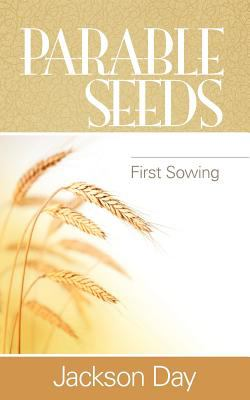 Parable Seeds: First Sowing 9780979732447