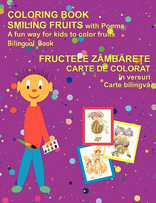 Coloring Book Smiling Fruits (Bilingual Romanian and English) 9780979761850