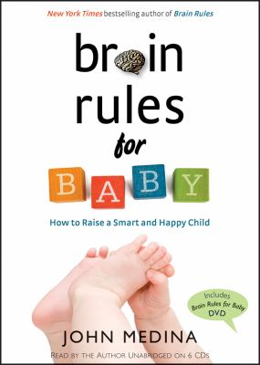 Brain Rules for Baby: How to Raise a Smart and Happy Child from Zero to Five 9780979777769