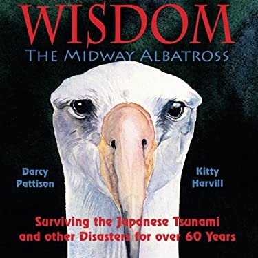 Wisdom, The Midway Albatross: Surviving the Japanese Tsunami and other Disasters for over 60 Years 9780979862175