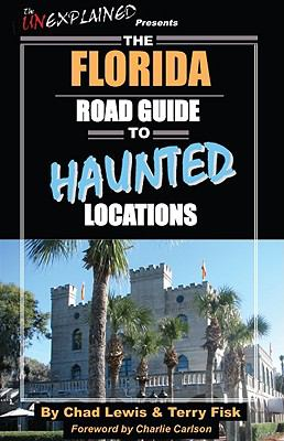 The Florida Road Guide to Haunted Locations 9780979882227
