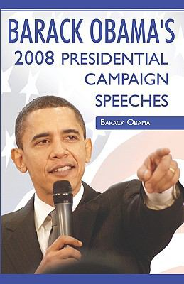Barack Obama: 2008 Presidential Campaign Speeches by Barack Obama 9780979905230