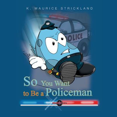So You Want to Be a Policeman 9780979923067