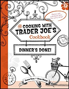 Dinner's Done! Cooking with Trader Joe's Cookbook 9780979938436
