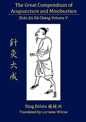 The Great Compendium of Acupuncture and Moxibustion Vol. V 9780979955242