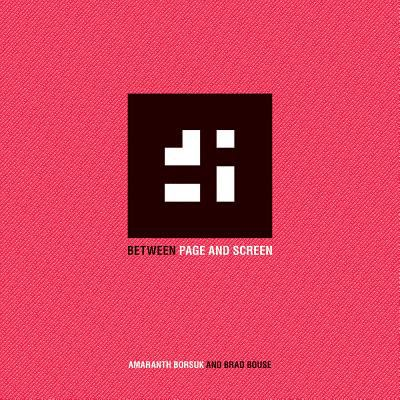 Amaranth Borsuk & Brad Bouse: Between Page and Screen 9780979956287