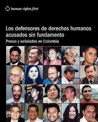 Los Defensores de Derechos Humanos Acusados Sin Fundamento 9780979997570