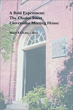 A Bold Experiment: The Charles Street Universalist Meeting House 9780970247933