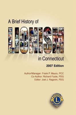 A Brief History of Lionism in Connecticut 2007 Edition 9780970843081