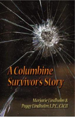 A Columbine Survivor's Story 9780977308507