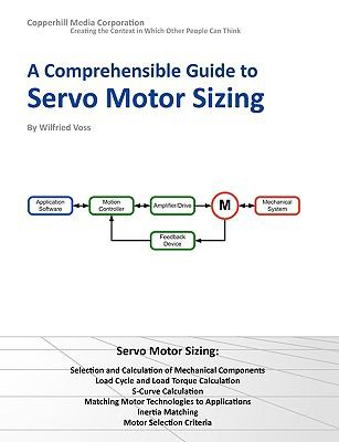 A Comprehensible Guide to Servo Motor Sizing 9780976511618