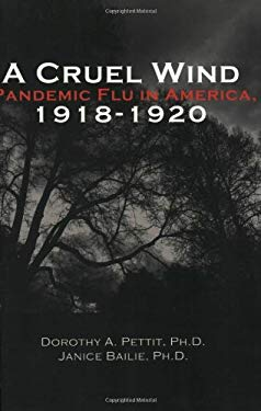 A Cruel Wind: Pandemic Flu in America 1918-1920 9780971542822