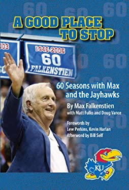 A Good Place to Stop: 60 Seasons with Max and the Jayhawks 9780976733027
