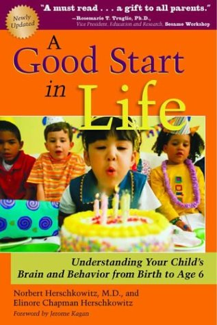 A Good Start in Life: Understanding Your Child's Brain and Behavior 9780972383059
