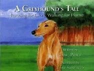 A Greyhound's Tale: Running for Glory, Walking for Home [With Poster] 9780976256427