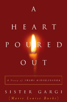 A Heart Poured Out: A Story of Swami Ashokananda 9780970636843