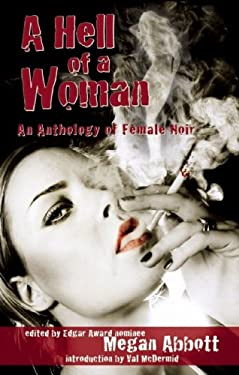 A Hell of a Woman: An Anthology of Female Noir 9780979270994
