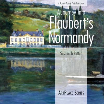 A Journey Into Flaubert's Normandy 9780976670681
