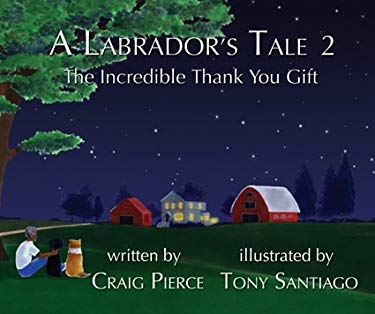 A Labrador's Tale 2: The Incredible Thank You Gift [With Poster] 9780976256441