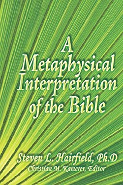 A Metaphysical Interpretation of the Bible 9780972008051