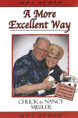 A More Excellent Way: The Marriage Turnaround of Chuck and Nancy Missler 9780979513602
