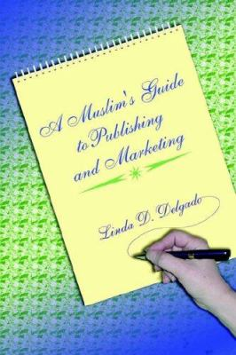 A Muslim's Guide to Publishing and Marketing 9780976786108
