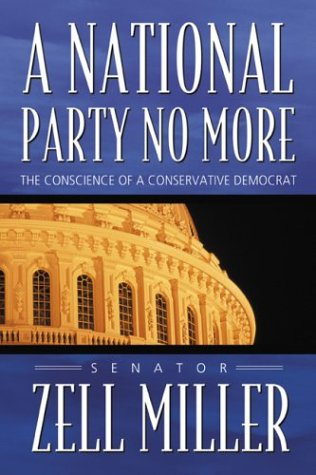 A National Party No More: The Conscience of a Conservative Democrat 9780974537610