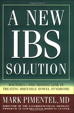 A New IBS Solution: Bacteria-The Missing Link in Treating Irritable Bowel Syndrome 9780977435609