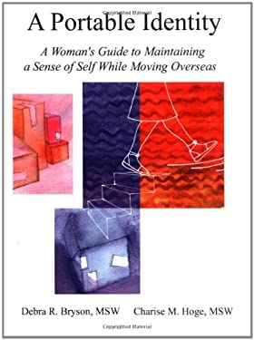 A Portable Identity: A Woman's Guide to Maintaining a Sense of Self While Moving Overseas/