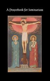 A Prayerbook for Seminarians 4361672