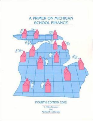 A Primer on Michigan School Finance 9780972492706