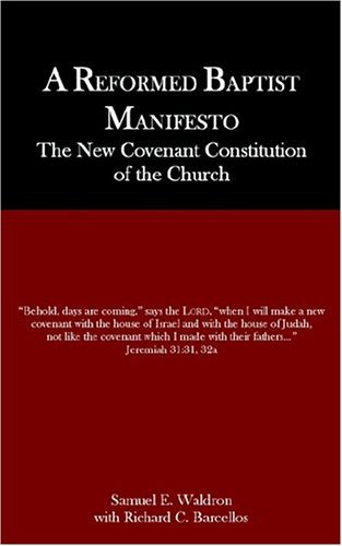 A Reformed Baptist Manifesto 9780976003908