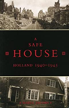 A Safe House: Holland 1940-1945 9780973458855