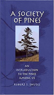 A Society of Pines: An Introduction to the Pines Among Us 9780972921503