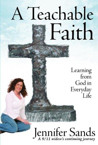 A Teachable Faith: Learning from God in Everyday Life 9780976796114