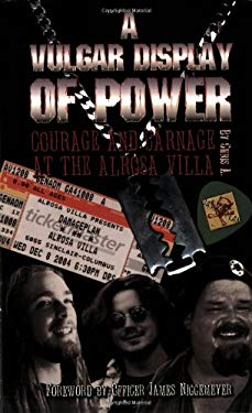 A Vulgar Display of Power: Courage and Carnage at the Alrosa Villa 9780976291770