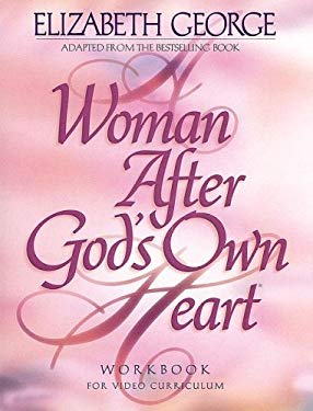 A Woman After God's Own Heart: A Bible Study Workbook 9780976011415