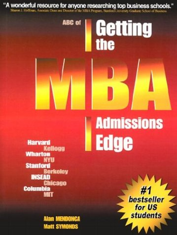 ABC of Getting the MBA Admissions Edge (Us): Officially Supported by McKinsey Co. and Goldman Sachs 9780971482203