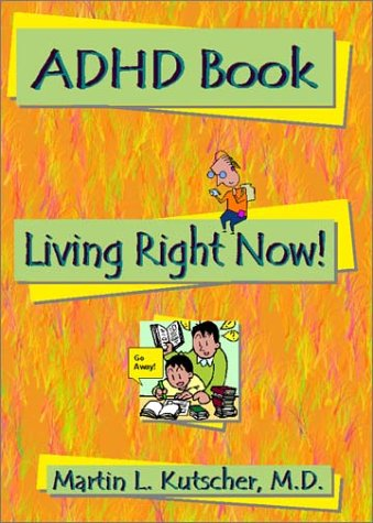 ADHD Book: Living Right Now! 9780972606028