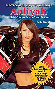 Aaliyah: An R & B Princess in Words and Pictures 9780970222435