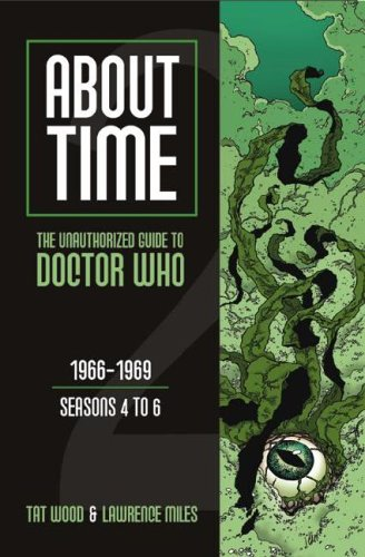About Time: The Unauthorized Guide to Doctor Who: 1966-1969: Seasons 4 to 6 9780975944615