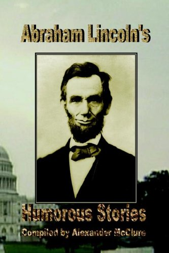 Abraham Lincoln's Humorous Stories 9780977340095