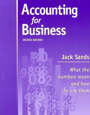 Accounting for Business: What the Numbers Mean and How to Use Them 9780970246127