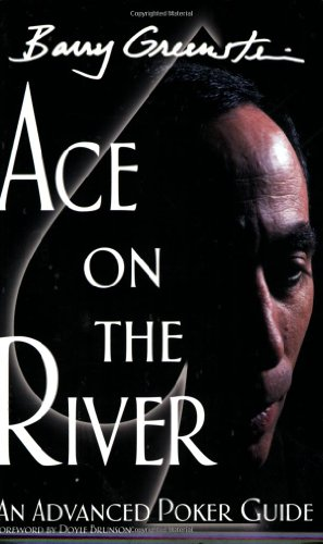 Ace on the River: An Advanced Poker Guide 9780972044226