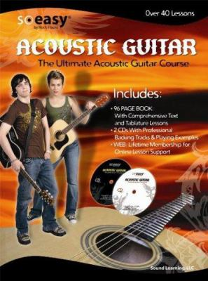 Acoustic Guitar: The Ultimate Acoustic Guitar Course [With 2 CDs] 9780978983215