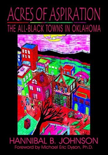 Acres of Aspiration: The All-Black Towns in Oklahoma 9780978915032