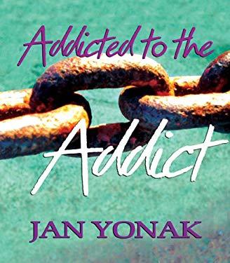 Addicted to the Addict 9780977875306