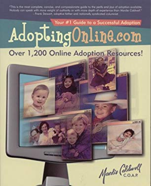 Adoptingonline.com: Safe & Proven Methods That Have Brought Thousands of Families Together 9780970573414